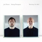 Jon Thorne & Danny Thompson - Watching The Well (CD)