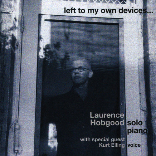 Laurence Hobgood - Left To My Own Devices (CD)