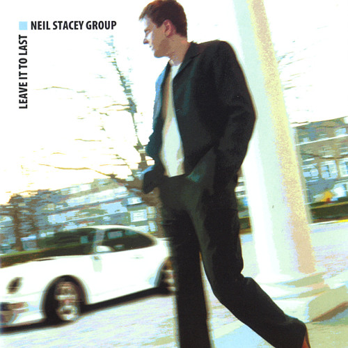 Neil Stacey - Leave It To Last (CD)