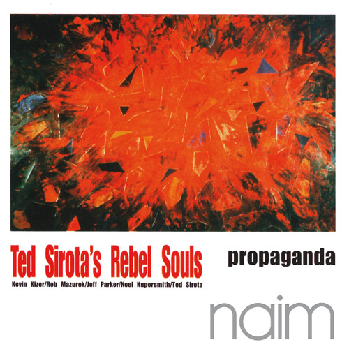 Ted Sirota's Rebel Souls - Propoganda (CD)