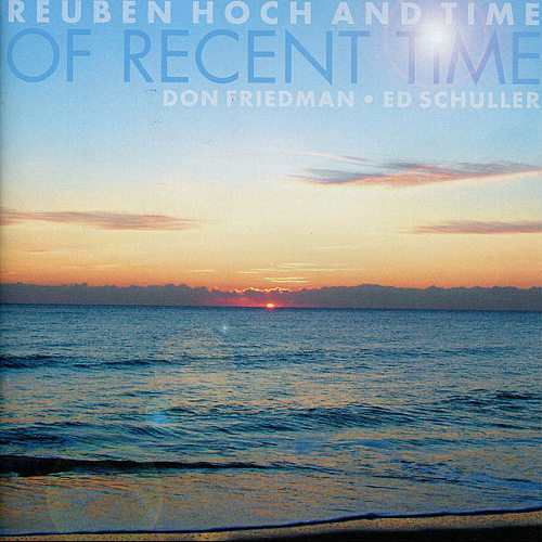 Reuben Hoch And Time - Of Recent Time (CD)