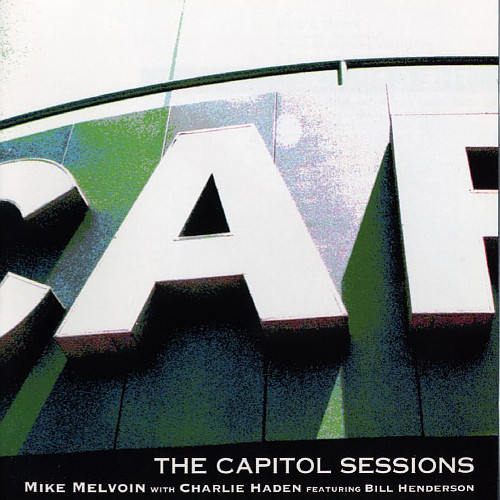 Mike Melvoin with Charlie Haden & Bill Henderson - The Capitol Sessions (CD)