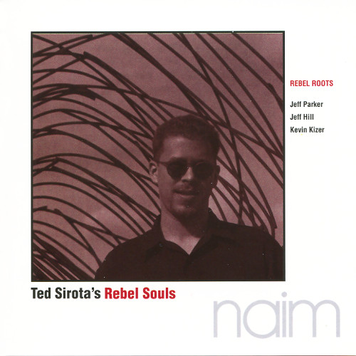 Ted Sirota's Rebel Souls - Rebel Roots (CD)