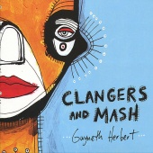 Gwyneth Herbert - Clangers and Mash (CD)