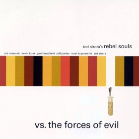 Ted Sirota's Rebel Souls - vs The Forces Of Evil (CD)