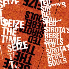 Ted Sirota's Rebel Souls - Seize The Time (CD)