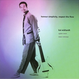 Kai Eckhardt - Honour Simplicity, Respect The Flow (CD)